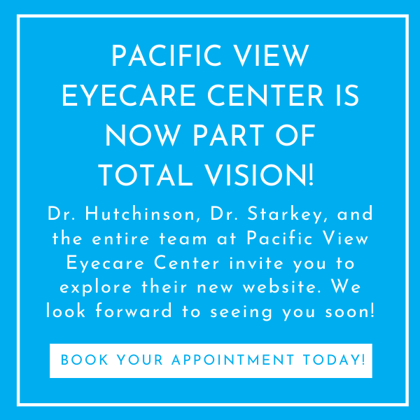 Pacific View Eyecare Center is now part of Total Vision!
